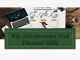 Provide entrepreneurs with financial  skills to sustain in business